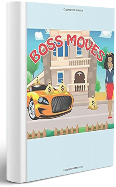 Boss Moves - Bossed Up Academy